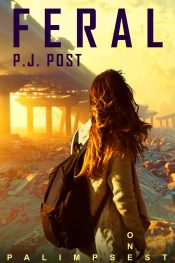 bargain ebooks Feral: Palimpsest, Book 1 Post-Apocalyptic Science Fiction by P.J. Post