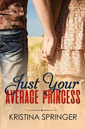bargain ebooks Just Your Average Princess Young Adult/Teen by Kristina Springer