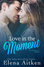 bargain ebooks Love in the Moment Contemporary Romance by Elena Aitken
