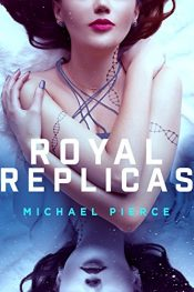 bargain ebooks Royal Replicas Young Adult/Teen Dystopian SciFi by Michael Pierce