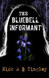 Nick R.B. Tingley The Bluebell Informant free Kindle ebooks