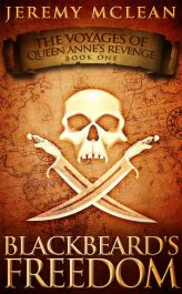 amazon bargain ebooks Blackbeard's Freedom: A Historical Fantasy Pirate Adventure Novel  (Voyages of Queen Anne's Revenge Book 1) Action Adventure Historical Fiction Fantasy by Jeremy McLean