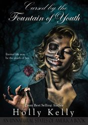 bargain ebooks Cursed by the Fountain of Youth Young Adult/Teen Horror by Holly Kelly