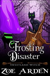 bargain ebooks Frosting Disaster (Sweetland Witch) (A Cozy Mystery Book) Action/Adventure by Zoe Arden