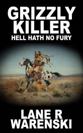 bargain ebooks Grizzly Killer: Hell Hath No Fury Historical Fiction by Lane R Warenski