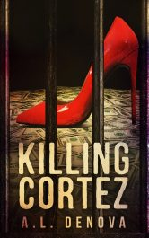 bargain ebooks Killing Cortez Romantic Suspense by A.L. DeNova