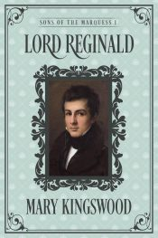 bargain ebooks Lord Reginald: Sons of the Marquess Book 1 Historical Fiction / Traditional Regency Romance by Mary Kingswood