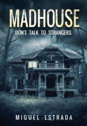 amazon bargain ebooks Madhouse: A Suspenseful Horror Horror by Miguel Estrada