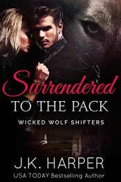 amazon bargain ebooks Surrendered To The Pack Erotic Romance by J.K. Harper