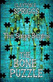 bargain ebooks The Bone Puzzle: The Saga Begins Horror by Clayton E. Spriggs