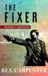 bargain ebooks The Fixer, Season 1: Complete: (A JC Bannister Serial Thriller) Thriller by Rex Carpenter
