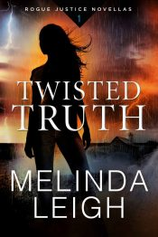 bargain ebooks Twisted Truth (Rogue Justice Novella Book 1) Mystery/Thriller by Melinda Leigh