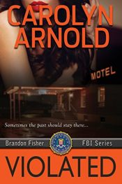 amazon bargain ebooks Violated (Brandon Fisher FBI Series Book 5) Mystery by Carolyn Arnold