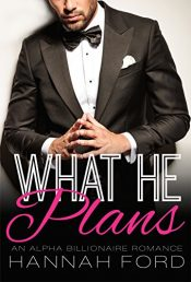bargain ebooks What He Plans Erotic Romance by Hannah Ford