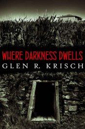 bargain ebooks Where Darkness Dwells: a Great Depression horror novel Horror by Glen R. Krisch