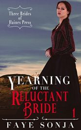 bargain ebooks Yearning of the Reluctant Bride (Three Brides of Haines Press Book 1) Historical Fiction by Faye Sonja