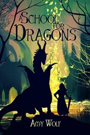 bargain ebooks A School for Dragons Young Adult/Teen Fantasy by Amy Wolf