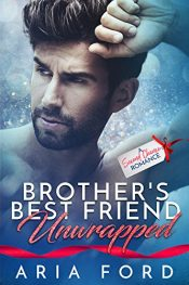 bargain ebooks Brother's Best Friend Unwrapped Romance by Aria Ford