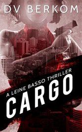 amazon bargain ebooks Cargo: A Leine Basso Thriller Crime Thriller by D.V. Berkom