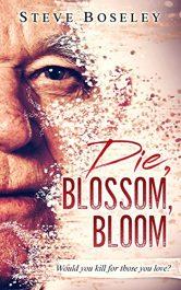 bargain ebooks Die, Blossom, Bloom Horror by Steve Boseley