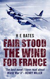 amazon bargain ebooks Fair Stood The Wind For France Historical Thriller by H.E. Bates