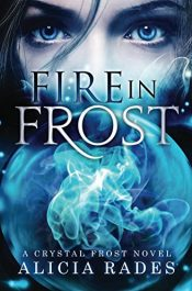 amazon bargain ebooks Fire in Frost (Crystal Frost Book 1) Young Adult/Teen Fantasy by Alicia Rades