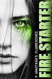 bargain ebooks Fluorescence: Fire Starter Young Adult/Teen SciFi by P. Anastasia