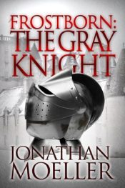 bargain ebooks Frostborn: The Gray Knight Historical Fantasy by Jonathan Moeller