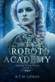 bargain ebooks Robot Academy Urban Fantasy by R. T. W. Kipkin