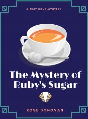 amazon bargain ebooks The Mystery of Ruby's Sugar Historical Mystery by Rose Donovan