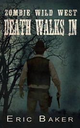 bargain ebooks Zombie Wild West: Death Walks In Horror by Eric Baker