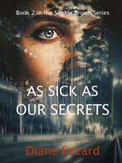 bargain ebooks As Sick As Our Secrets Mystery by Diane Ezzard