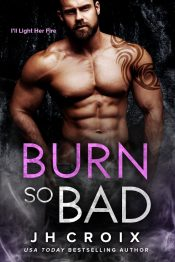 bargain ebooks Burn so Bad Contemporary Romantic by J.H. Croix
