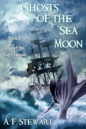 amazon bargain ebooks Ghosts of the Sea Moon (Saga of the Outer Islands Book 1) Fantasy Sea Adventure by A.F. Stewart