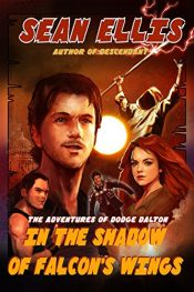 bargain ebooks In the Shadow of Falcon's Wings: A Dodge Dalton Adventure (Dodge Dalton Adventures Book 1) Historical Action Adventure Thriller by Sean Ellis