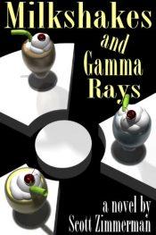 bargain ebooks Milkshakes and Gamma Rays Young Adult/Teen by Scott Zimmerman