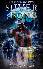 bargain ebooks Silver & Bone (American Alchemy - Wild West Book 1) Occult Western Horror by Oliver Altair