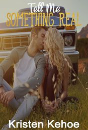 bargain ebooks Tell Me Something Real Young Adult/Teen Romance by Kristen Kehoe