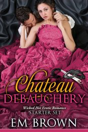 bargain ebooks The Chateau Debauchery Starter Set Erotic Romance by Em Brown