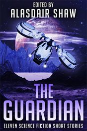 amazon bargain ebooks The Guardian: Eleven Science Fiction Short Stories  (Scifi Anthologies Book3) Science Fiction by Multiple Authors