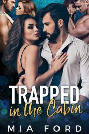 bargain ebooks Trapped in the Cabin Contemporary Romance by Mia Ford