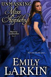 bargain ebooks Unmasking Miss Appleby Historical Romance by Emily Larkin