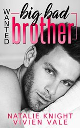 bargain ebooks Wanted: Big Bad Brother A Billionaire Bad Boy Stepbrother Romance Romance by Natalie Knight