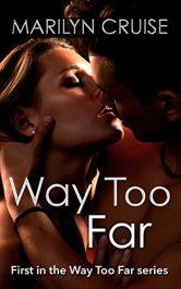 bargain ebooks Way Too Far Erotic Romance by Marilyn Cruise