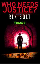 bargain ebooks Who Needs Justice? Thriller by Rex Bolt