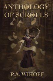bargain ebooks Anthology Of Scrolls YA/Teen by P.A. Wikoff