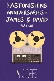 bargain ebooks The Astonishing Anniversaries of James & David, Part One Historical Fiction by M J Dees