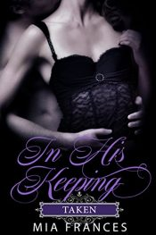 bargain ebooks In His Keeping: Taken Erotic Romance by Mia Frances