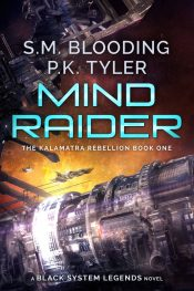 bargain ebooks Mind Raider (Kalamatra Rebellion Book 1) Science Fiction by P.K. Tyler & S.M. Blooding