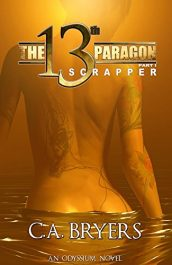 bargain ebooks Scrapper: The 13th Paragon Part I Science Fiction by C.A. Bryers